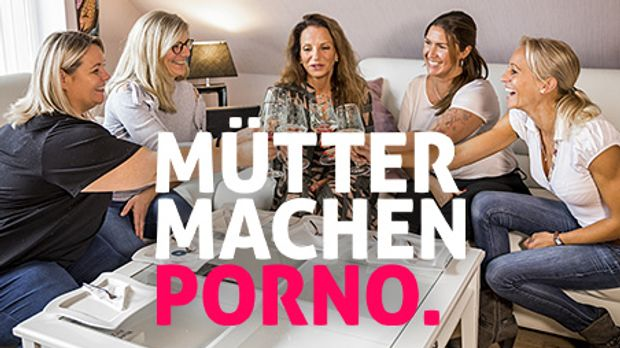 """Mütter machen Porno"""" - Die SAT.1 Doku-Serie   Jetzt ansehen!"""